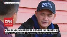 VIDOE: CEO Bandung Premier League Incar PSSI 1