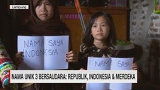 VIDEO: Nama Unik 3 Bersaudara: Republik, Indonesia & Merdeka