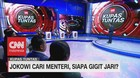 VIDEO: Jokowi Cari Menteri, Siapa Gigit Jari? (7 - 7)