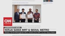 VIDEO: PT. MRT Jakarta Jalin Kerjasama Dengan Seoul Metro