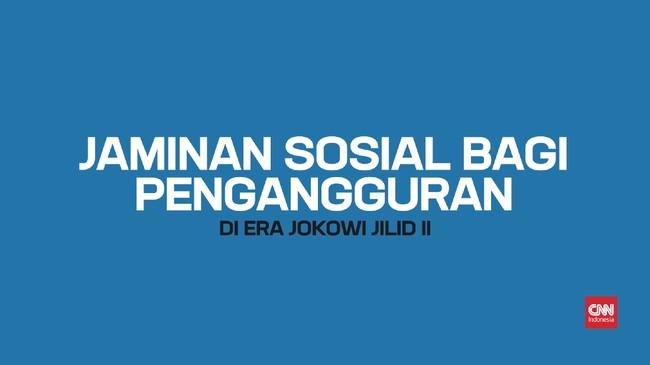 Jaminan Sosial Bagi Pengangguran di Era Jokowi Jilid II