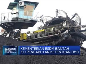 Kementerian ESDM Bantah Isu Pencabutan Ketentuan DMO