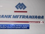OJK Setujui Merger Bank Mitra Niaga dan Bank Agris