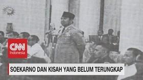 VIDEO: Soekarno & Kisah Yang Belum Terungkap