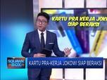 Kartu Pra-Kerja Jokowi Siap Beraksi