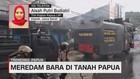 VIDEO: Meredam Bara di Tanah Papua
