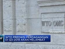 WTO Prediksi Perdagangan di Q3-2019 akan Melambat