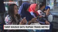 VIDEO: Tarif Khusus Satu Rupiah Trans Metro