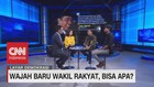 VIDEO: Wajah Baru Wakil Rakyat, Bisa Apa? (2 - 5)