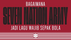 Edusports: Bagaimana Seven Nation Army Jadi Lagu Wajib Bola