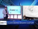 Tawaran Manis Dari Bisnis Desain Custom