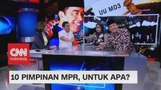 VIDEO: 10 Pimpinan MPR, Untuk Apa? (2-3)