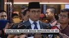 VIDEO: Anies Soal Wacana Bekasi Gabung ke DKI