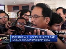 Menteri ATR: Ibu Kota Baru Tunggu 2 Kajian Bappenas