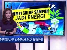 Mimpi Ubah Sampah Jadi Energi