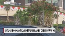 VIDEO: Batu Gabion Gantikan Instalasi Bambu di Bundaran HI