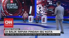 VIDEO: Pro Kontra Pindah Ibu Kota #KupasTuntas (4-4)