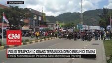 VIDEO: Polisi Tetapkan 10 Orang Tersangka Demo Rusuh Timika