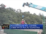 PLN Bangun Tol Listrik 2.866 KM di Sumatra