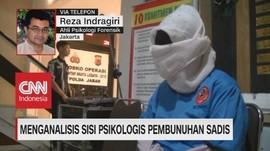 VIDEO: Menganalisis Sisi Psikologis Pembunuhan Sadis