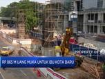 Butuh Rp 865 M  Untuk Uang Muka Ibu Kota Baru
