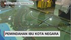 VIDEO: Calon Ibu Kota Negara Berbenah