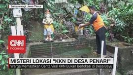 VIDEO: Misteri Lokasi 'KKN di Desa Penari'