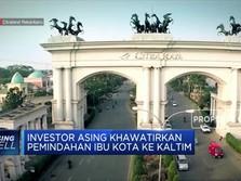 Ibu Kota Pindah, Investor Asing Khawatir