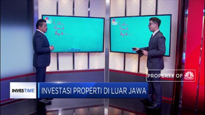 Streaming! Ini Tips Cuan Investasi Properti di Luar Jawa