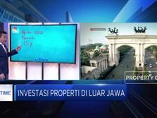 Kulik Peluang Investasi Properti Di Luar Jawa