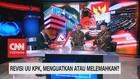 VIDEO: Revisi UU KPK, Menguatkan Atau Melemahkan?