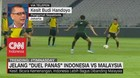 Jelang 'Duel Panas' Indonesia Vs Malaysia