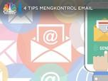 Kotak Email Selalu Penuh, Begini 4 Tips Mengelolanya