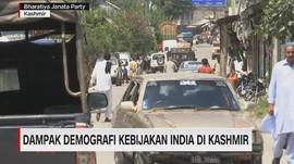 VIDEO: Dampak Demografi Pasca Kebiijakan India pada Kashmir