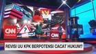 VIDEO: Revisi UU KPK Berpotensi Cacat Hukum?