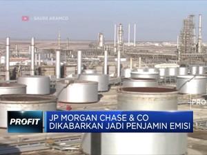 JP Morgan Siap Tangani IPO Saudi Aramco