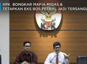 Bongkar Mafia Migas, KPK Tetapkan Eks Bos Petral Tersangka