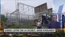 VIDEO: Subsidi Listrik 900 VA Dicabut, Nasib Konsumen?