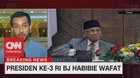 VIDEO: BJ Habibie Meninggal Dunia