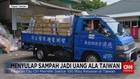 VIDEO: Menyulap Sampah Jadi Uang Ala Taiwan