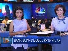 Duh! Bank BUMN Dibobol Rp 16 Miliar