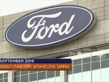Peringkat Utang Ford Jatuh Ke Level Sampah