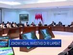 Jokowi Kesal Investasi Di Indonesia Lambat