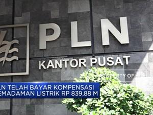 Bayar Kompensasi Listrik Padam, PLN Habiskan Rp 839,88 Miliar