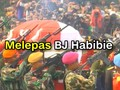 VIDEO: Melepas BJ Habibie ke Peristirahatan Terakhir