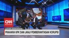 VIDEO: Prahara KPK dan Janji Pemberantasan Korupsi