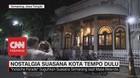 VIDEO: Nostalgia Suasana Kota Tempo Dulu