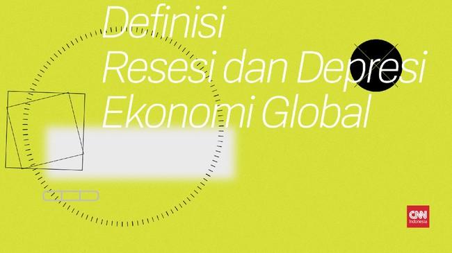 Perbedaan Resesi dan Depresi Ekonomi Global