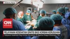 VIDEO: Pelayanan Kesehatan Gratis Bagi Korban Kerusuhan