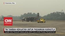VIDEO: TNI Tambah Kekuatan Untuk Padamkan Karhutla